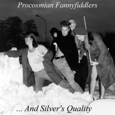Procosmian Fannyfiddlers -  ...And Silver's Quality  (LP - 1998) - SOLD OUT