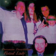 Procosmian Fannyfiddlers - Fisted Lady  (LP – 1999) - SOLD OUT