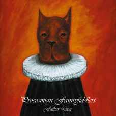 Procosmian Fannyfiddlers - Father Dog (LP – 2005)