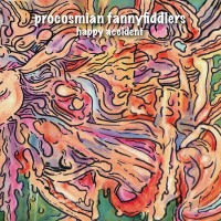 Procosmian Fannyfiddlers – Happy Accident (LP – 2017)